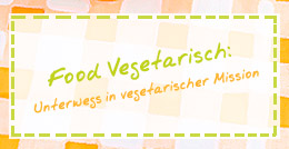 Zum Food-Blog Food-Vegetarisch