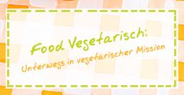 Zum Food-Blog Food-Vegetarisch